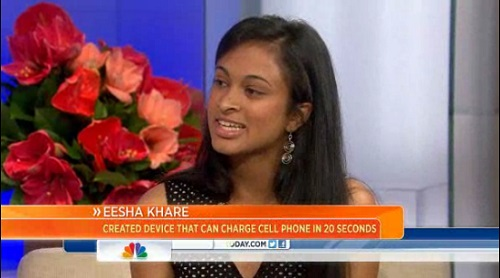 Eesha Khare, 18, invents a device that will charge cell phones in as little as 20 seconds.