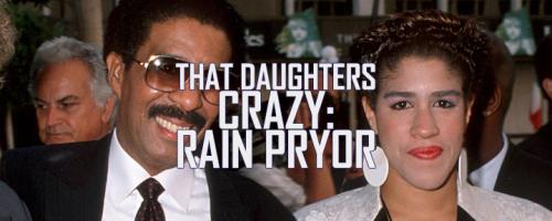 Richard-Rain-Pryor-That-Daughters-Crazy
