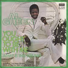 al-green-you-ought-to-be-with-me